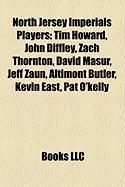 North Jersey Imperials Players: Tim Howard, John Diffley, Zach Thornton, David Masur, Jeff Zaun, Altimont Butler, Kevin East, Pat O'Kelly