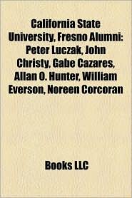 California State University, Fresno Alumni - Books Llc