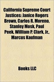 California Supreme Court Justices - Books Llc