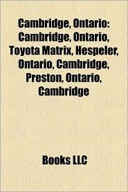 Cambridge, Ontario - Books Llc