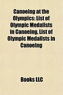 Canoeing at the Olympics: List of Olympic Medalists in Canoeing