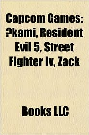 Capcom games: kami, Dead Rising, Marvel vs. Capcom, Tatsunoko vs. Capcom: Ultimate All-Stars, Resident Evil 5, List of Capcom games - Source: Wikipedia