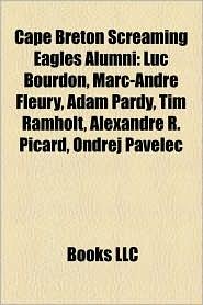 Cape Breton Screaming Eagles Alumni - Books Llc