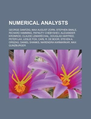 Numerical analysts: George Dantzig, Max August Zorn, Stephen Smale, Richard Hamming, Pafnuty Chebyshev, Alexander Kronrod, Claude Lemar chal, Douglas Hartree, Peter Lax, Leslie Fox, Carl R. de Boor, Steven A. Orszag, Daniel Shanks