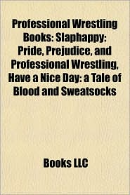 Professional wrestling books (Book Guide): Comics based on wrestling, Kinnikuman, Tiger Mask, Undertaker, Lucha Libre, Slaphappy: Pride - Source: Wikipedia