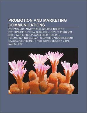 Promotion and marketing communications: Propaganda, Advertising, Neuro-linguistic programming, Pyramid scheme, Loyalty program, Shill