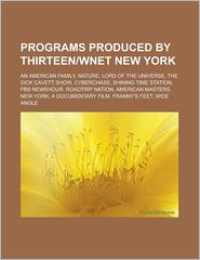 Programs produced by ThirteenWNET New York: An American Family, Nature, Lord of the Universe, The Dick Cavett Show, Cyberchase, Shining Time Station, PBS NewsHour, Roadtrip Nation, American Masters, New York: A Documentary Film - Source: Wikipedia