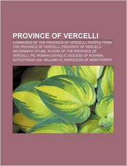 Province Of Vercelli - Books Llc
