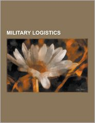 Military Logistics: Rationing, Military Mail, Integrated Logistics Support, Mobilization, Parachute Rigger, Power Projection