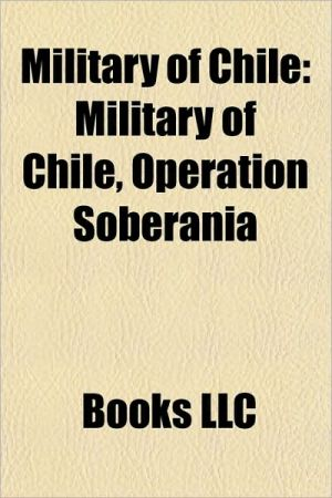 Military of Chile: Chilean Air Force, Chilean Army, Chilean Navy, Chilean military personnel, Defence companies of Chile, Forts in Chile