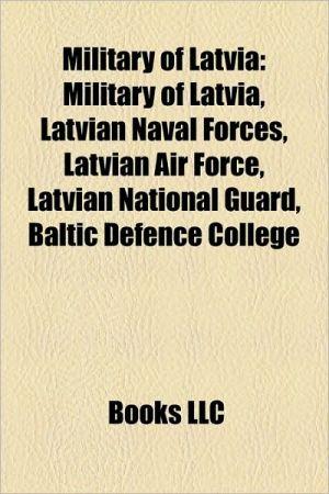 Military Of Latvia - Books Llc