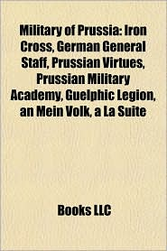 Military of Prussia: Military personnel of Prussia, Peace treaties of Prussia, Prussian Army, Prussian Ministers of War, Prussian Navy - Source: Wikipedia
