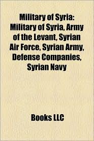 Military Of Syria - Books Llc