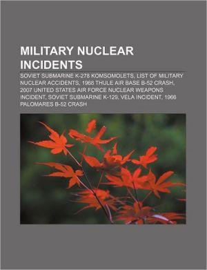Military nuclear incidents: Soviet submarine K-278 Komsomolets, List of military nuclear accidents, 1968 Thule Air Base B-52 crash