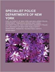 Specialist Police Departments Of New York - Books Llc