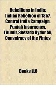 Rebellions In India - Books Llc
