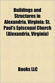 Buildings And Structures In Alexandria, Virginia - Books Llc