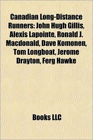 Canadian Long-Distance Runners: John Hugh Gillis - Books LLC (Editor)