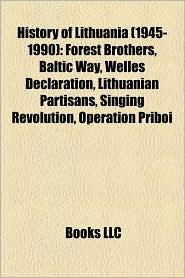 History Of Lithuania (1945-1990) - Books Llc