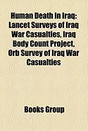 Human Death in Iraq: Lancet Surveys of Iraq War Casualties, Iraq Body Count Project, Orb Survey of Iraq War Casualties