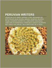 Peruvian writers: C sar Vallejo, Mario Vargas Llosa, Hernando de Soto Polar, Blas Valera, Manuel Quimper, Ricardo Palma, Academia Ant rtica - Source: Wikipedia