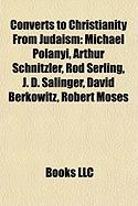 Converts to Christianity from Judaism: J. D. Salinger