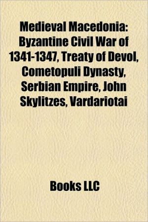 Medieval Macedonia: Battles in medieval Macedonia, Byzantine provinces in Macedonia, Christianity in medieval Macedonia, Cometopuli dynasty
