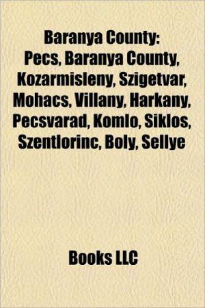 Baranya County: People from Baranya County, Populated places in Baranya county, P cs, B la Linder, Ferenc Nagy, Koz rmisleny, Szigetv r