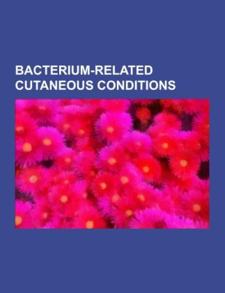 Bacterium-related cutaneous conditions als Taschenbuch von - Books LLC, Reference Series