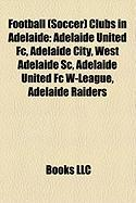 Football (Soccer) Clubs in Adelaide: Adelaide United FC