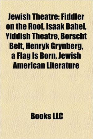 Jewish theatre: Fiddler on the Roof, Isaak Babel, Yiddish theatre, Borscht Belt, Henryk Grynberg, A Flag is Born, Jewish American literature