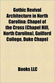 Gothic Revival Architecture In North Carolina - Books Llc