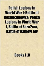 Polish Legions In World War I - Books Llc