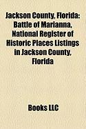 Jackson County, Florida: Battle of Marianna, National Register of Historic Places Listings in Jackson County, Florida