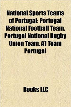 National Sports Teams of Portugal: Portugal National Football Team, Portugal National Rugby Union Team, A1 Team Portugal