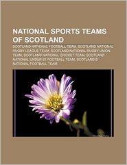 National sports teams of Scotland: Scotland national football team, Scotland national rugby league team, Scotland national rugby union team - Source: Wikipedia