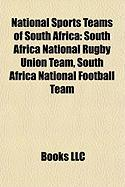 National Sports Teams of South Africa: South Africa National Rugby Union Team, South Africa National Football Team