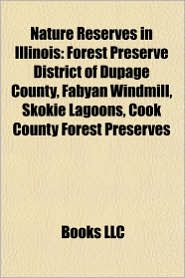 Nature reserves in Illinois: National Wildlife Refuges in Illinois, White Pines Forest State Park, Forest Preserve District of DuPage County - Source: Wikipedia