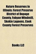 Nature Reserves in Illinois: Forest Preserve District of Dupage County, Fabyan Windmill, Skokie Lagoons, Cook County Forest Preserves