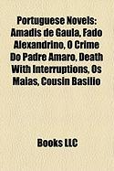 Portuguese Novels (Study Guide): Amadis de Gaula, Fado Alexandrino, O Crime Do Padre Amaro, Death with Interruptions, OS Maias, Cousin Basilio