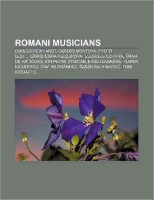 Romani musicians: Django Reinhardt, Carlos Montoya, Pyotr Leshchenko, Esma Red epova, Georges Cziffra, Taraf de Ha douks, Ion Petre Stoican - Source: Wikipedia