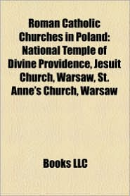 Roman Catholic churches in Poland: Roman Catholic cathedrals in Poland, Roman Catholic churches in Krak w - Source: Wikipedia