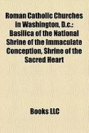 Roman Catholic Churches in Washington, D.C.: Basilica of the National Shrine of the Immaculate Conception, Shrine of the Sacred Heart