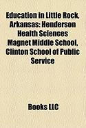 Education in Little Rock, Arkansas: Henderson Health Sciences Magnet Middle School, Clinton School of Public Service