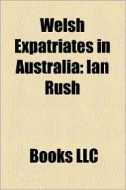 Welsh Expatriates In Australia - Books Llc