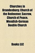 Churches in Brandenburg: Church of the Redeemer, Sacrow, Church of Peace, Wendish-German Double Church