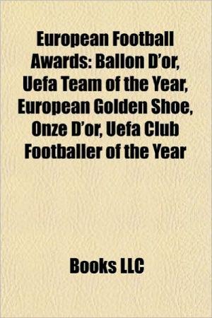 European football awards: English football trophies and awards, European Footballer of the Year, Football awards in Belgium