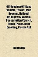 Off-Roading: Off-Road Vehicle, Trucks!, Mud Bogging, National Off-Highway Vehicle Conservation Council, Tough Trucks, Rock Crawling