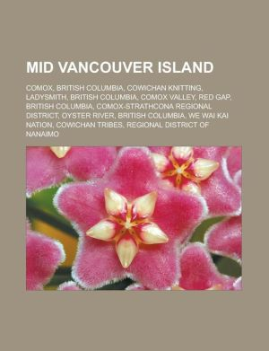 Mid Vancouver Island: Comox, British Columbia, Cowichan knitting, Ladysmith, British Columbia, Comox Valley, Red Gap, British Columbia, Comox-Strathcona Regional District, Oyster River, British Columbia, We Wai Kai Nation, Cowichan Tribes