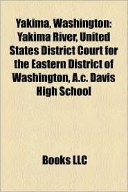 Yakima, Washington - Books Llc